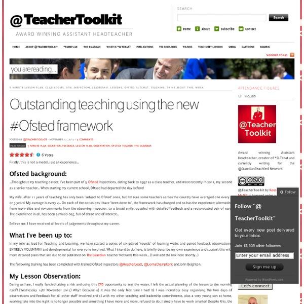 Outstanding teaching using the new #Ofsted framework « @ TeacherToolkit