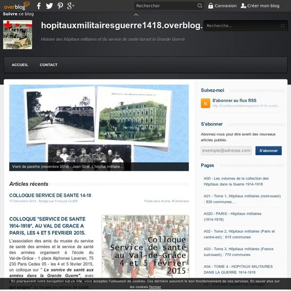 Hopitauxmilitairesguerre1418.overblog.com - Histoire des hôpitaux militaires et du service de santé durant la Grande Guerre