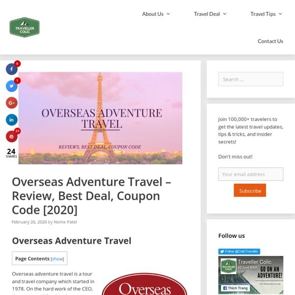 Overseas Adventure Travel - Review, Best Deal, Coupon Code [2020]