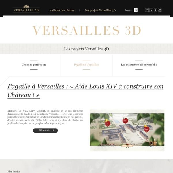 Pagaille à Versailles - Les projets Versailles 3D - Versailles 3D