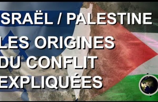 ISRAËL / PALESTINE : LES ORIGINES DU CONFLIT EXPLIQUÉES