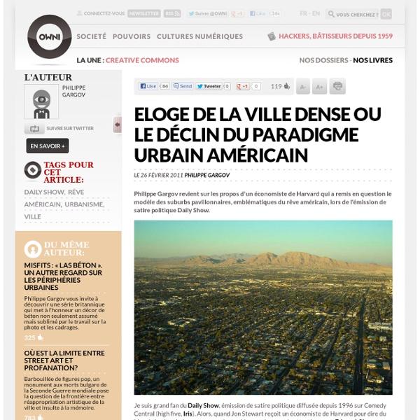 Eloge de la ville dense ou le déclin du paradigme urbain américain » Article » OWNI, Digital Journalism