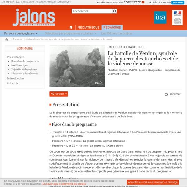 Parcours INA - La bataille de Verdun, symbole de la guerre des tranchées et de la violence de masse