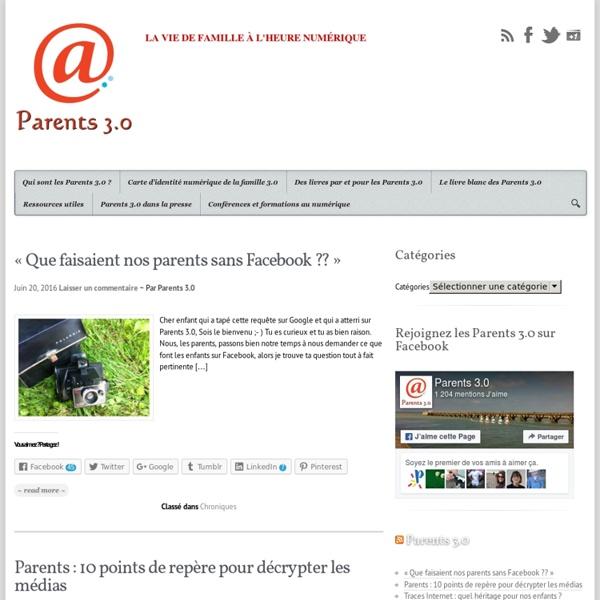 Parents 3.0 - La vie de famille à l'heure numérique
