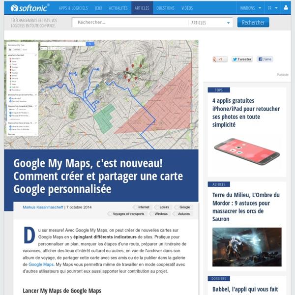 Google My Maps, c'est nouveau! Comment créer et partager une carte Google personnalisée