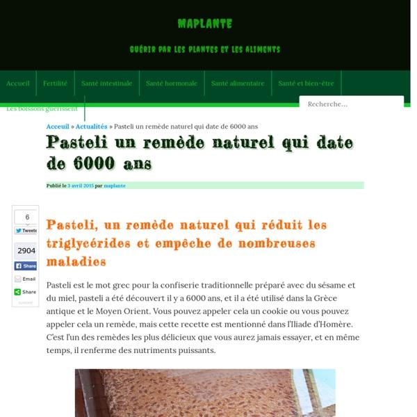 Pasteli un remède naturel qui date de 6000 ans