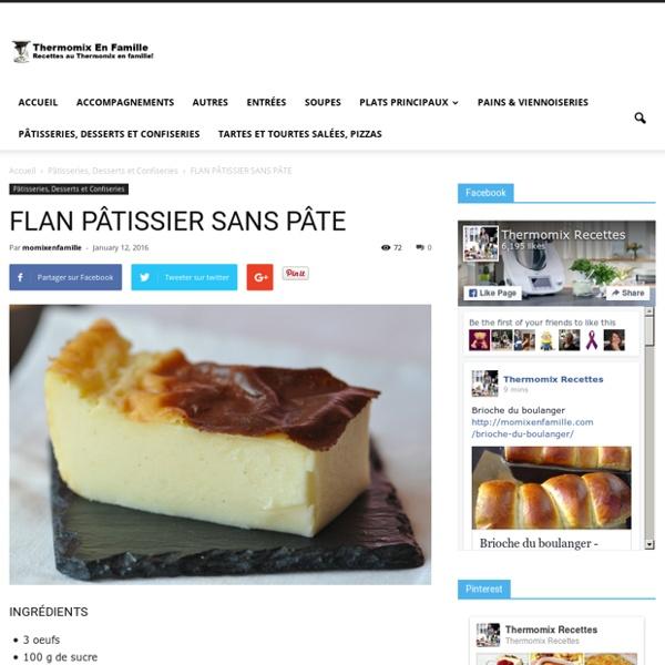 FLAN PÂTISSIER SANS PÂTE - Thermomix en Famille