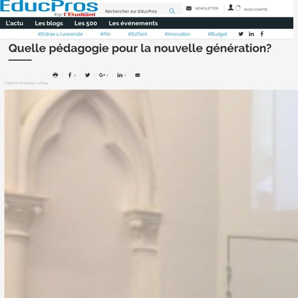 A- Quelle pédagogie pour la nouvelle génération?