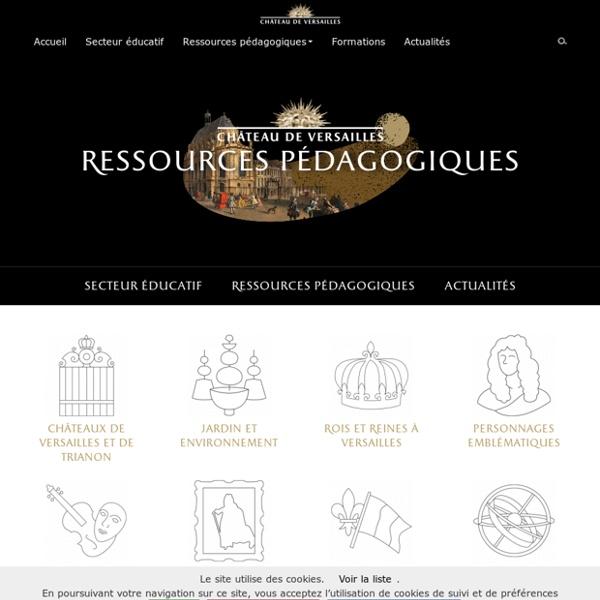 Ressources pédagogiques du château de Versailles - Enseignants et Relais culturels