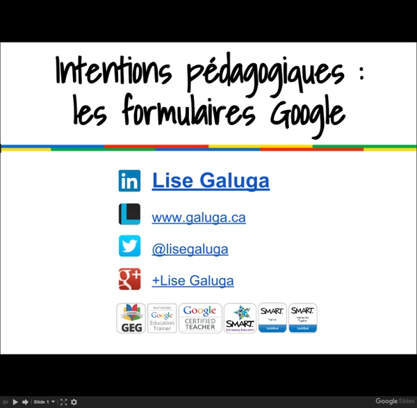 Intentions pédagogiques : Les formulaires Google - Presentaciones de Google