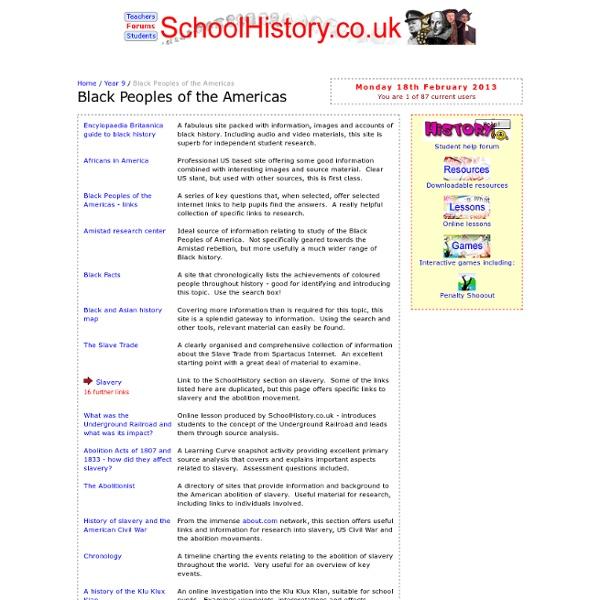 Black Peoples of the Americas - Year 9 links - www.SchoolHistory