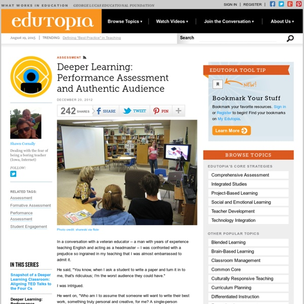 Deeper Learning: Performance Assessment and Authentic Audience
