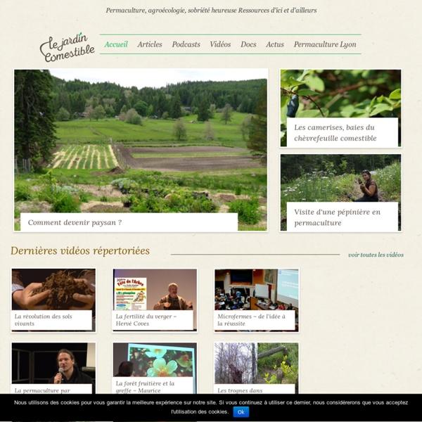 Le Jardin Comestible - Permaculture, agroécologie, sobriété heureuse - Ressources d'ici et d'ailleurs