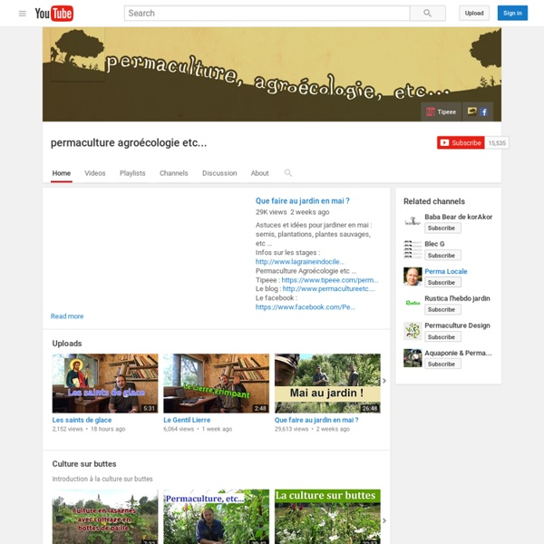 YOUTUBE - Le compte : permaculture agroécologie etc...