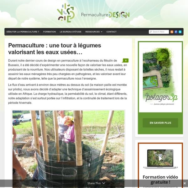 Permaculture : une tour à légumes valorisant les eaux usées...
