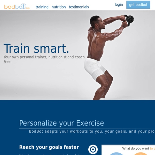 BodBot: Personal Trainer, Nutritionist, and Coach. Free.