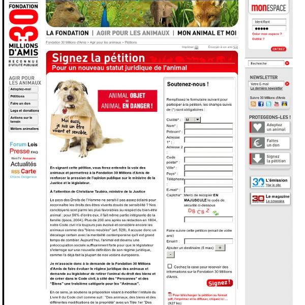 30 MILLIONS D AMIS - Pétition pour un nouveau statut juridique de l'animal