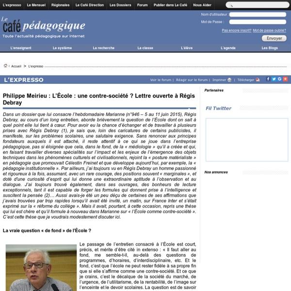 Philippe Meirieu : L'École : une contre-société ? Lettre ouverte à Régis Debray