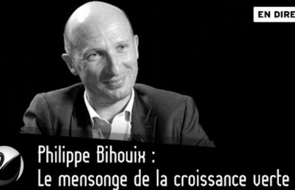 (13) Philippe Bihouix : Le mensonge de la croissance verte ? [EN DIRECT]