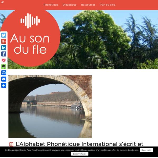 L'Alphabet Phonétique International s'écrit et s'écoute