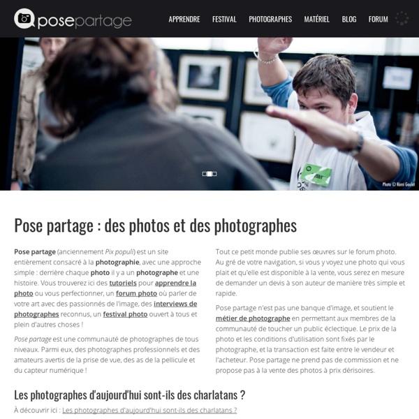 Pose partage, la photo à l'image des photographes : forum photographie, apprentissage et matériel