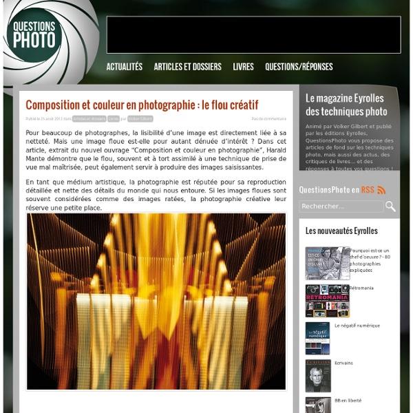 Composition et couleur en photographie : le flou créatif