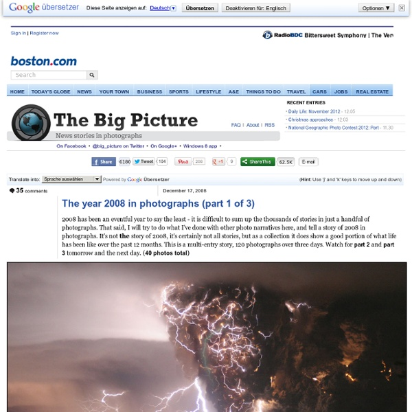 The year 2008 in photographs (part 1 of 3) - The Big Picture - B
