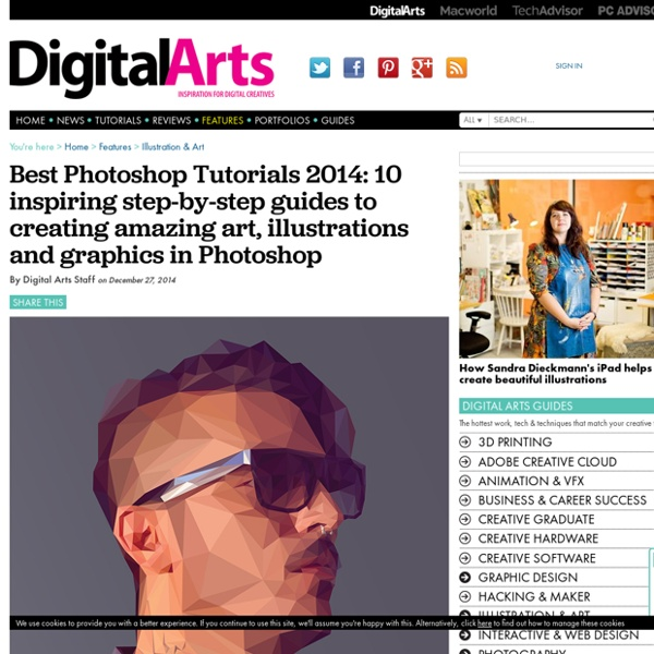 Best Photoshop Tutorials 2014 10 Inspiring Step By Guides To Creating Amazing Art Illustrations And Graphics In