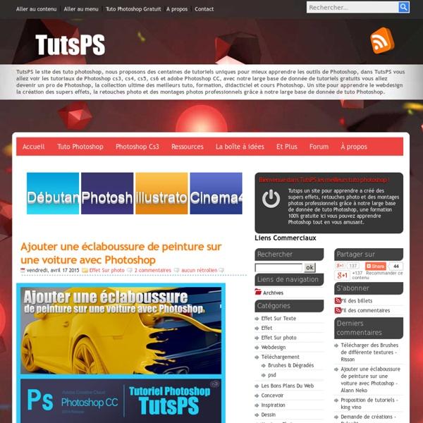 Tuto Photoshop les meilleurs tutoriaux photoshop parmis les tutoriaux photoshop du net Cs6, Cs5, cs4, cs3 et cs2