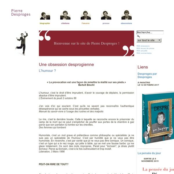 Bienvenue sur le site de Pierre Desproges !