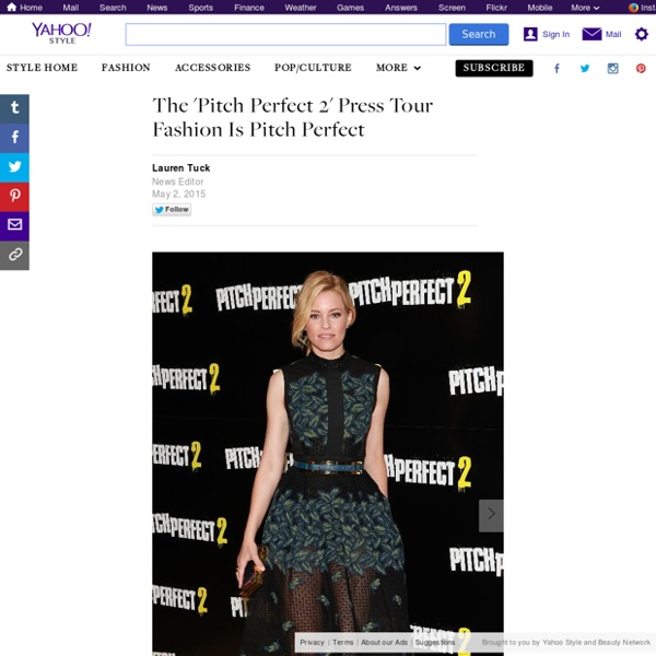 The 'Pitch Perfect 2' Press Tour Fashion Is Pitch Perfect