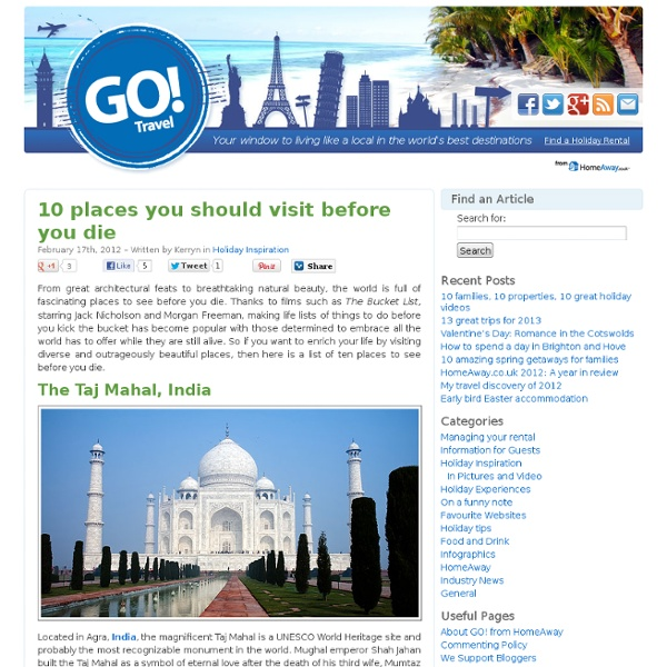 10 places you should visit before you die « Go! from HomeAway