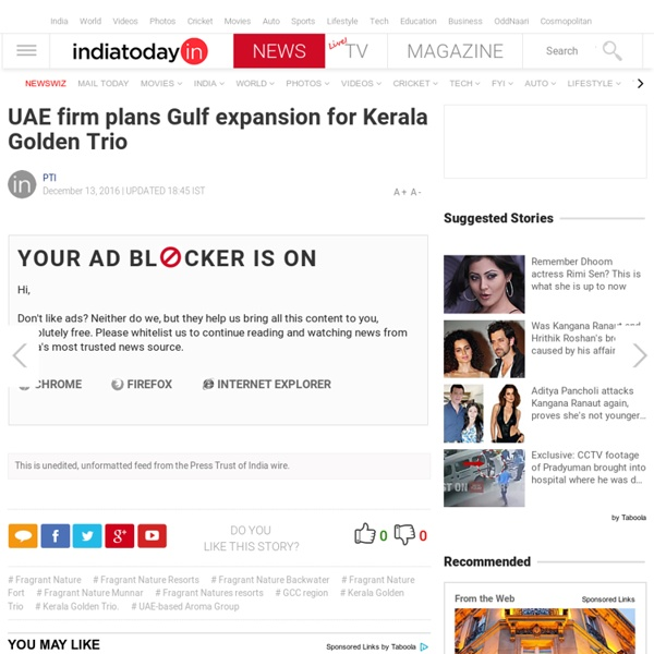 UAE firm plans Gulf expansion for Kerala Golden Trio : PTI feed, News