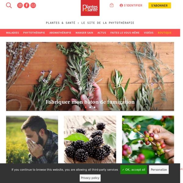 Plantes & Santé - Phytothérapie, aromathérapie, herboristerie