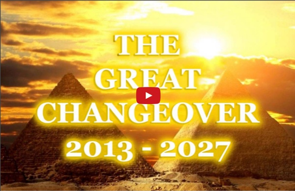 PLEIADIAN PROPHECY - The Great Changeover 2013 - 2027