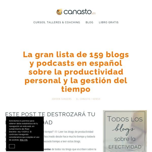La gran lista de 131 blogs y podcasts en español sobre la productividad personal y la gestión del tiempo · el Canasto