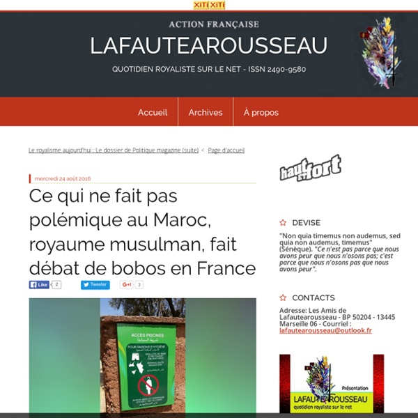 Ce qui ne fait pas polémique au Maroc, royaume musulman, fait débat de bobos en France - LAFAUTEAROUSSEAU