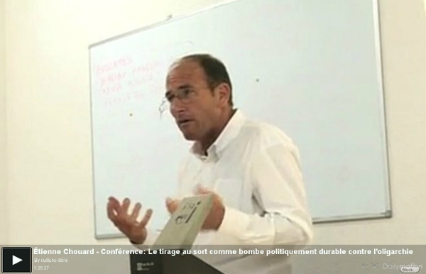 Tienne Chouard - Conférence: Le tirage au sort comme bombe politiquement durable contre l'oligarchie - une vidéo Actu et Politique