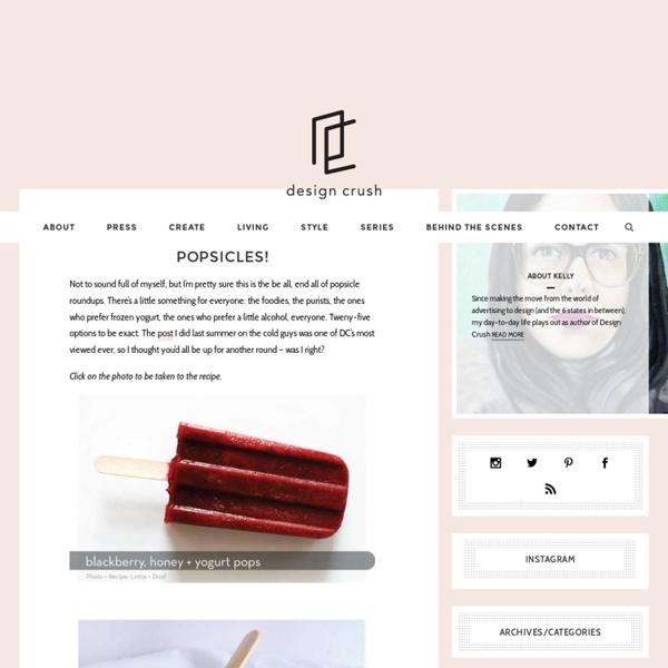 Design Crush & Popsicles!