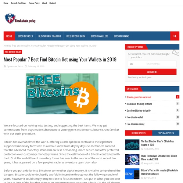 Most Popular 7 Best Find Bitcoin Get using Your Wallets in 2019