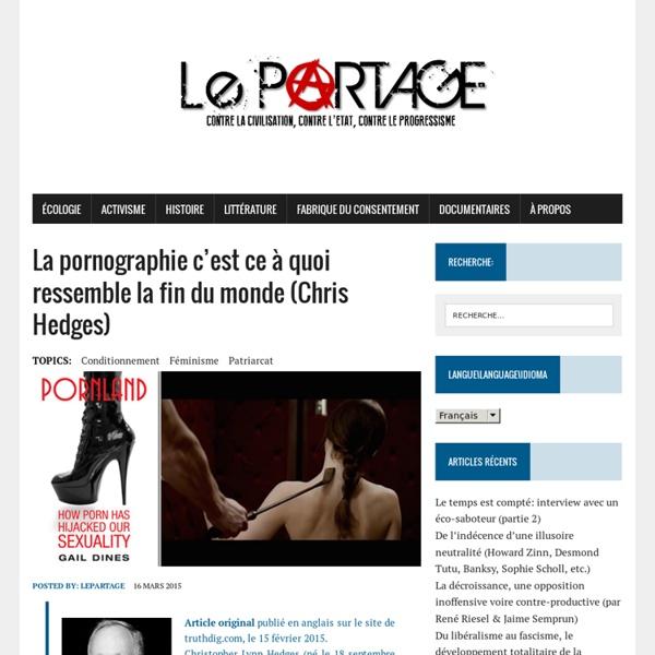 La pornographie c'est ce à quoi ressemble la fin du monde (Chris Hedges)