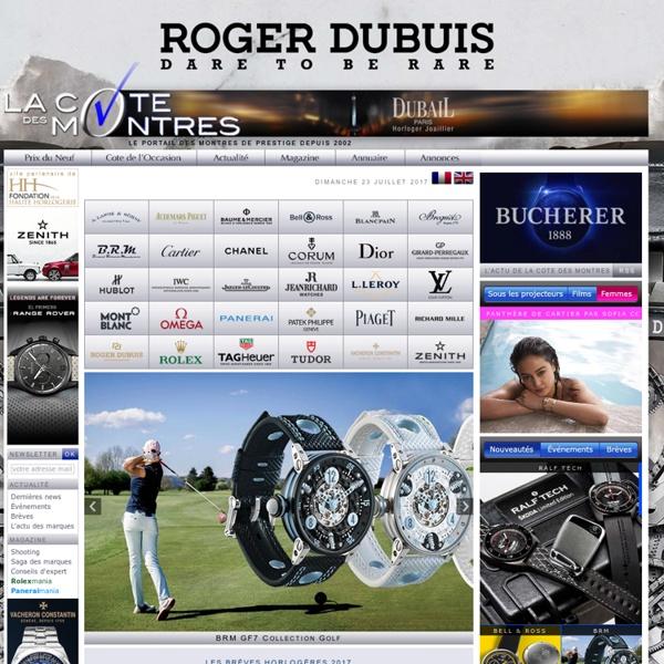La Cote des Montres : Le portail des montres de prestige, de luxe et de la haute horlogerie