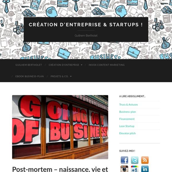 Post-mortem – naissance, vie et mort de ma startup — #fail