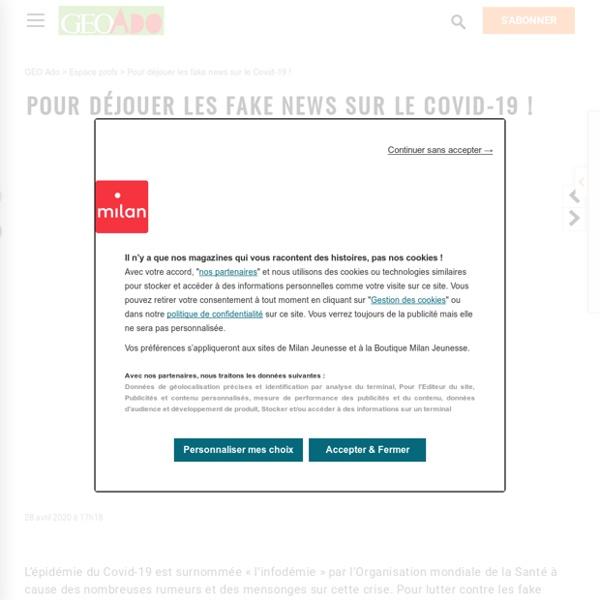 Pour déjouer les fake news sur le Covid-19 !