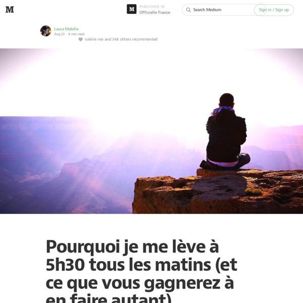 Pourquoi je me lève à 5h30 tous les matins (et ce que vous gagnerez à en faire autant) — Officielle France