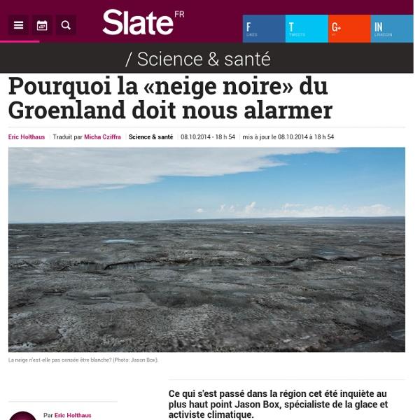Pourquoi la «neige noire» du Groenland doit nous alarmer
