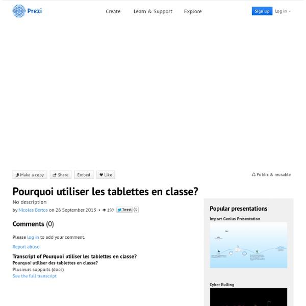 Pourquoi utiliser les tablettes en classe? by Nicolas Bertos on Prezi