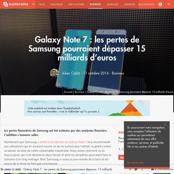 Galaxy Note 7 : les pertes de Samsung pourraient dépasser 15 milliards d'euros - Business
