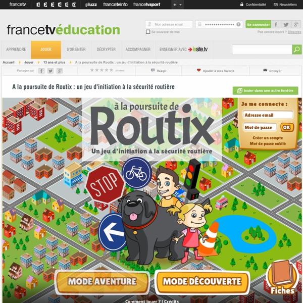 A la poursuite de Routix : un jeu d'initiation à la sécurité routiè...