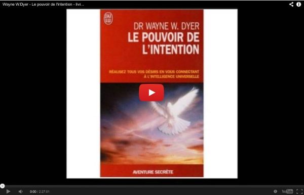 Wayne W.Dyer - Le pouvoir de l'intention - livre audio